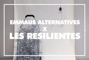 Emmaüs Alternatives x Les Résilientes